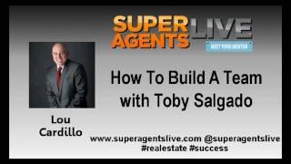 How To Build A Team with Lou Cardillo and Toby Salgado