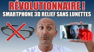 Smartphone 3D Relief SANS Lunettes : Révolutionnaire ! (billet d
