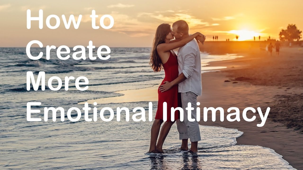 How to create emotional intimacy