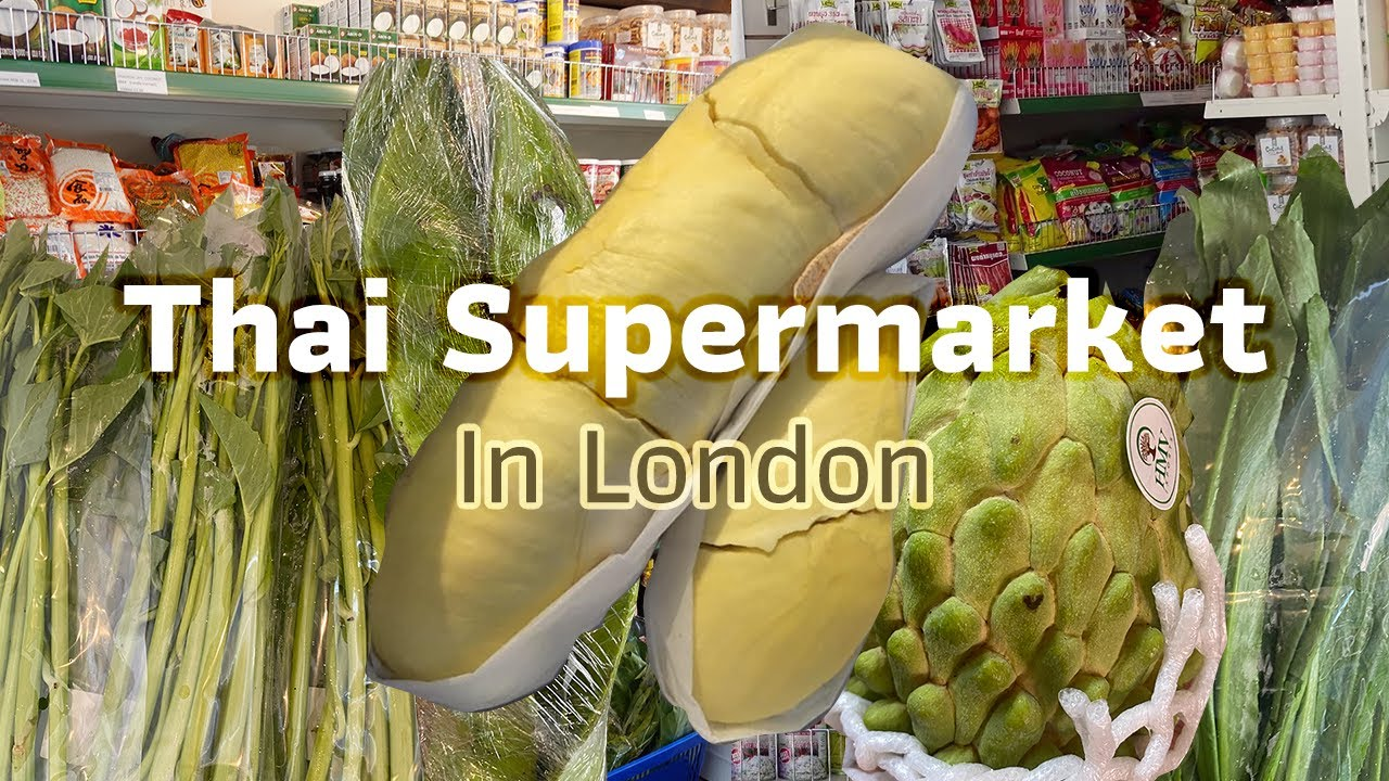 ช้อปปิ้งซุปเปอร์มาร์เก็ตไทยในลอนดอน | Shopping Thai Supermarket in London #DaoLDN