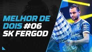 Melhor de dois #6 - Gaules e SK FerGOD