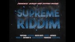 SUPREME RIDDIM (Mix-Feb 2019) DUNWELL PRODUCTIONS