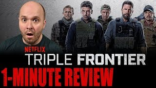 TRIPLE FRONTIER (2019) - Netflix Original Movie - One Minute Movie Review