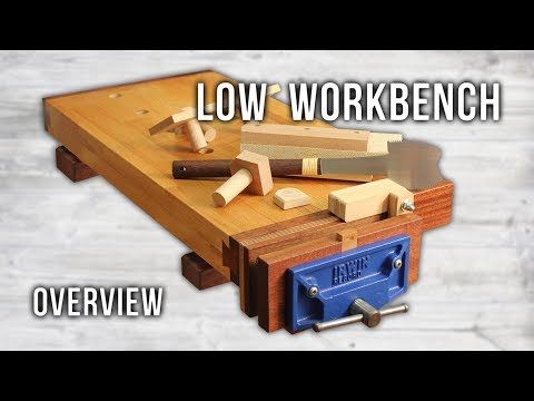 Low Workbench - Overview and How to Use It