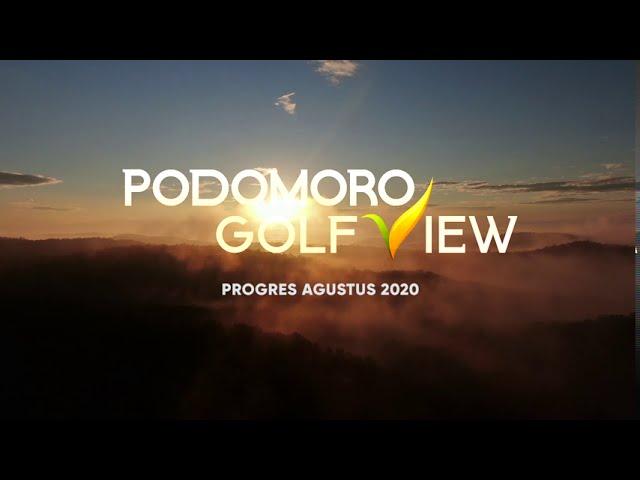 PROGRES PODOMORO GOLF VIEW AGUSTUS 2020
