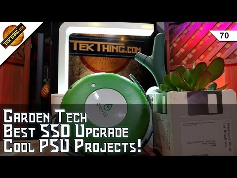 The Best SSD, GreenIQ Smart Garden Hub, Reuse That Old Power Supply, 8TB HD, Hackintosh Help!