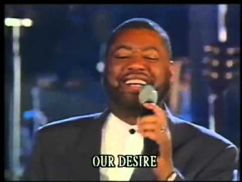 Don Moen &  Ron Kenoly.-  our heart our desire is to see the nations worship YOU