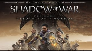 Shadow of War - The Desolation of Mordor Story Expansion