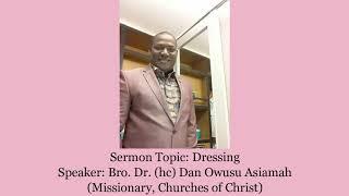 Bro Dr Dan Owusu Asiamah - DRESSING