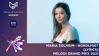 MARIA SOLHEIM - NORDLYSET |LYRICS|MGP 2021 SF 2