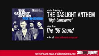 The Gaslight Anthem - High Lonesome