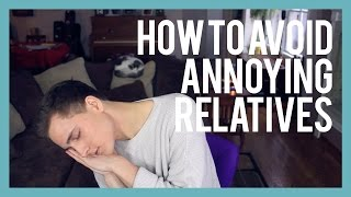 HOW TO AVOID ANNOYING RELATIVES Thumbnail