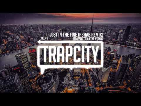 Gesaffelstein & The Weeknd - Lost In The Fire (R3HAB Remix)