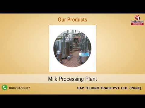 Dairy Processing Plant and Equipments By Sap Techno Trade Pvt. Ltd., Pune