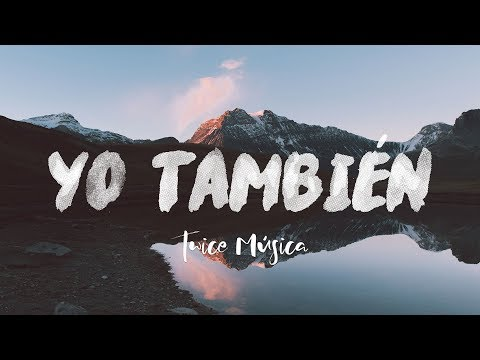 TWICE MÚSICA - Yo también (Hillsong United - So Will I en español) (video con letra)