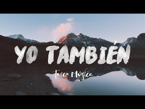 TWICE MÚSICA - Yo también (Hillsong United - So Will I en español) (video con letra)