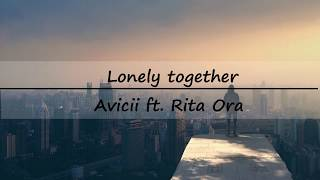 Lonely together-Avicii ft. Rita Ora(lyrics中文歌詞)