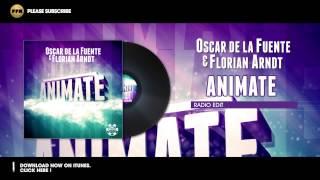 Oscar de la Fuente & Florian Arndt - Animate - Radio Mix