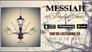 Messiah - Above Us The Waves, Part I : Hope (Official)