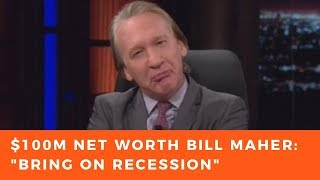 Bill Maher wants economic collapse for America so that Trump loses in 2020