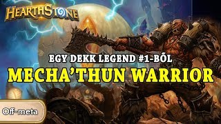 Egy dekk Legend #1-ből: Mecha'Thun Warrior - Hearthstone
