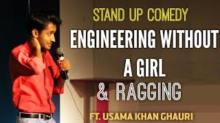 Engineering Without a Girl and Ragging | Pakistan Standup Comedy by Usama Khan Ghauri