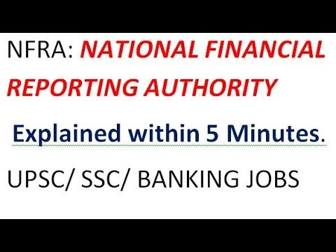 NFRA : National Financial Reporting Authority Explained in 5 minutes UPSC/SSC/BANKING EXAMS