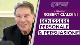 Benessere personale e persuasione - Robert Cialdini - Interviste#23