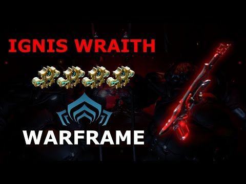 Warframe - Quick Look At Ignis Wraith (4 Forma)