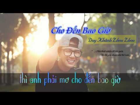 Cho Đến Bao Giờ - Duy Khánh Zhou Zhou    [ Lyric + Karaoke Video ]