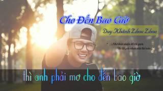 Cho Đến Bao Giờ - Duy Khánh Zhou Zhou || [ Lyric ...