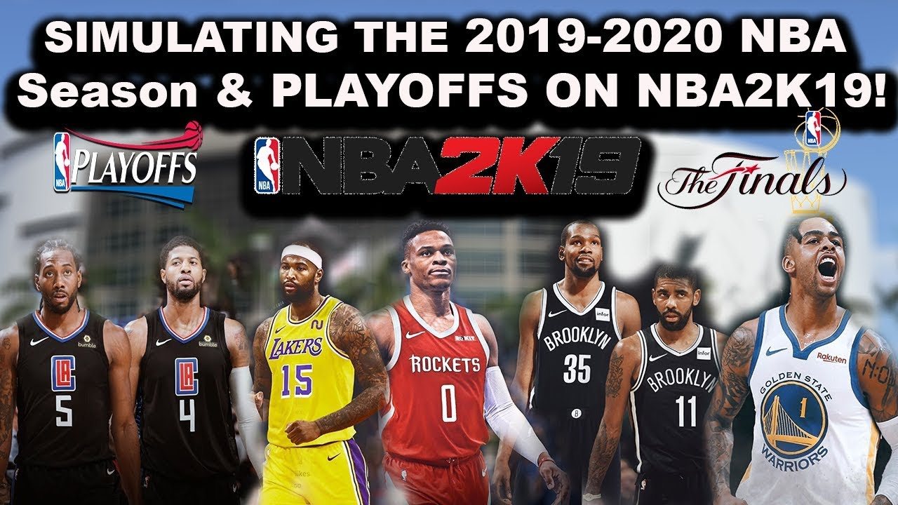 The 2019 2020 Nba Season Playoffs Simulated In Nba2k19 Live Games