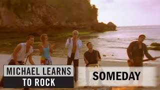 Michael Learns To Rock - Someday [Official Video]