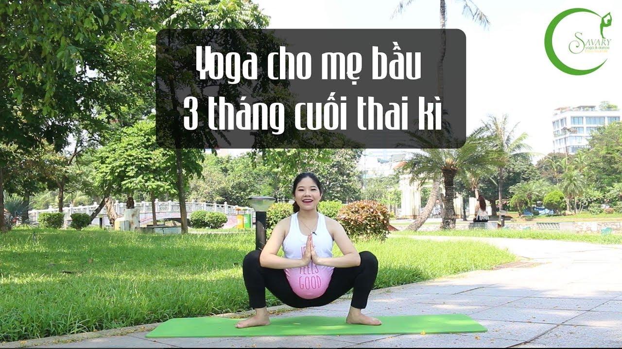 Yoga bầu – Bài tập dành cho mẹ 3 tháng cuối thai kì