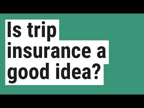 Is trip insurance a good idea?