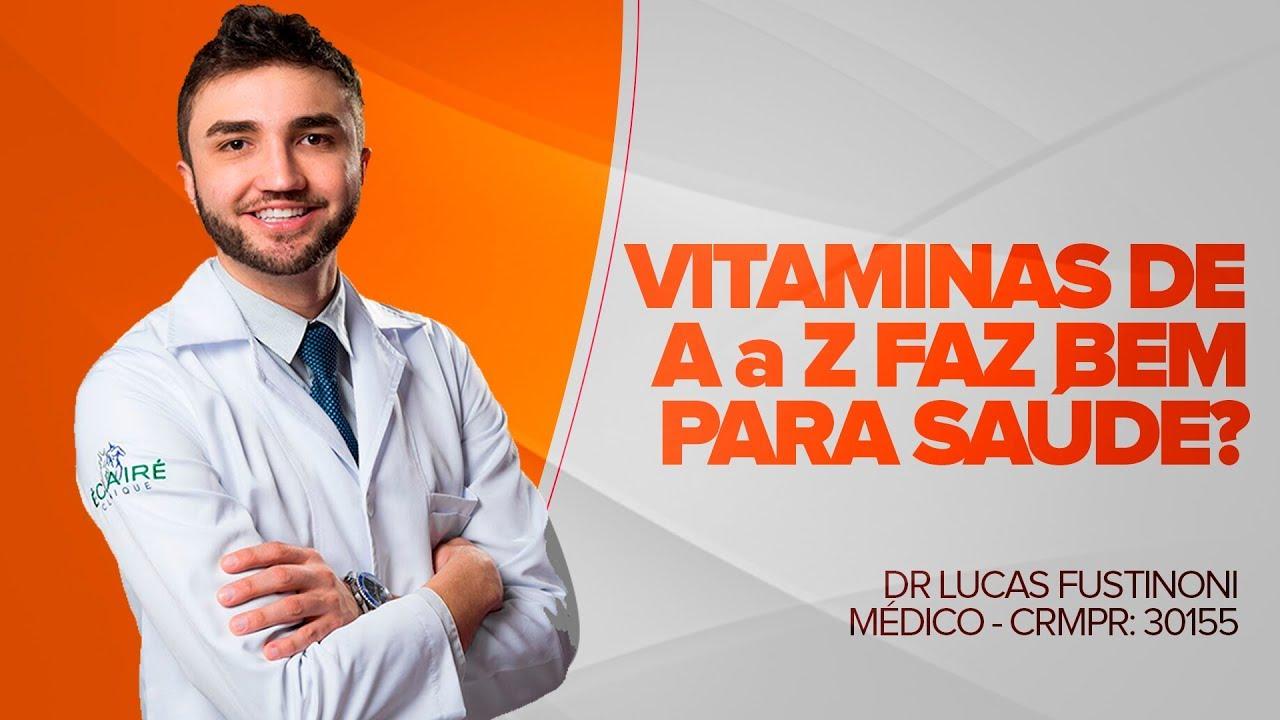 bac58bbfd654e Vitaminas de A a Z faz bem para saúde  - Dr Lucas Fustinoni - CRMPR  30155