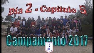 CAMPAMENTO 2017 Día 2 - Cap. 5