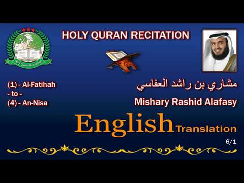 Holy Quran Recitation With English Translation / Mishary Rashid Alafasy 6/1-HD