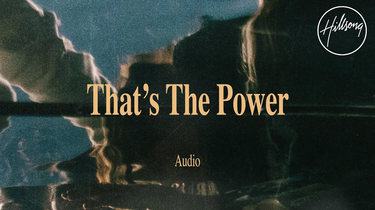 Download Thats The Power (Audio) - Hillsong Worship