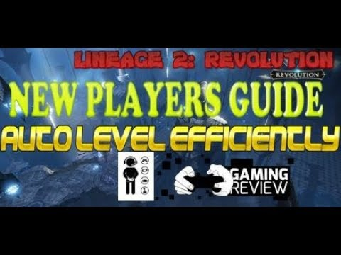 Lineage 2 Revolution - New Players Guide - Most Efficient Way To Level Fast