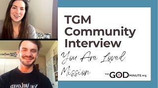 TGM Community Interview: You Are Loved Mission