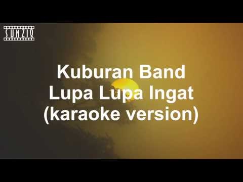 Kuburan Band - Lupa Lupa Ingat (Karaoke Version + Lyrics) No Vocal #sunziq