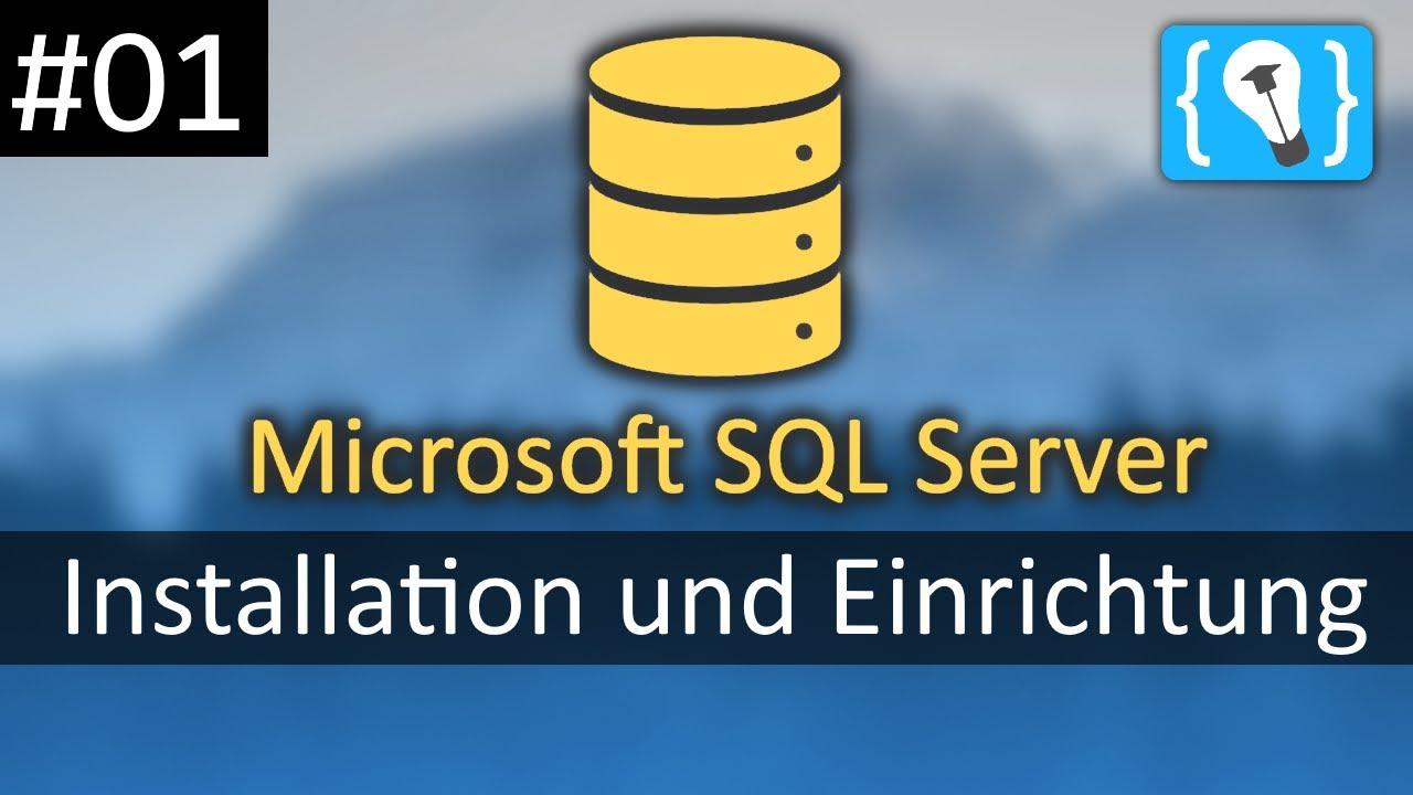 Microsoft SQL Server Tutorial Deutsch #1 - Die Installation des SQL Servers