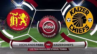 Absa Premiership 2018/19 | Highlands Park vs Kaizer Chiefs