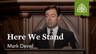 Mark Dever: Here We Stand