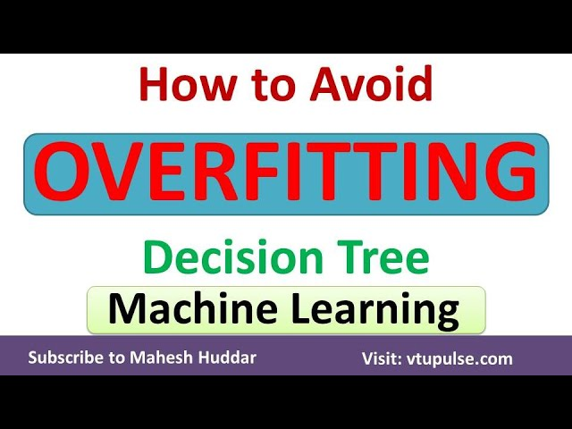How to Avoid Overfitting in Decision Tree Learning | Machine Learning | Data Mining by Mahesh Huddar