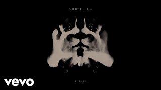 Amber Run - Alaska