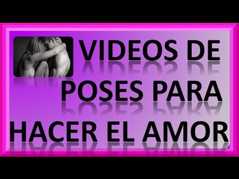 Videos De Poses Para Hacer El Amor - Buenas Poses Para Hacer El Amor
