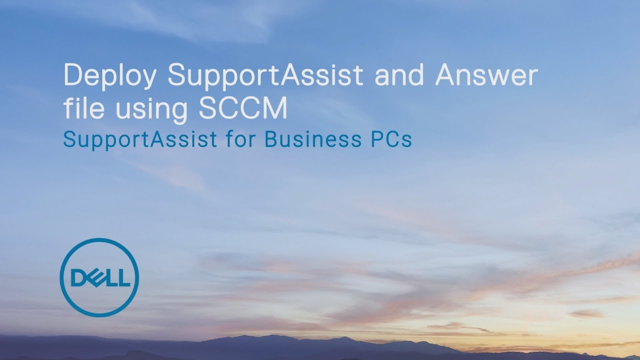 Deploy SupportAssist and Answer File using SCCM