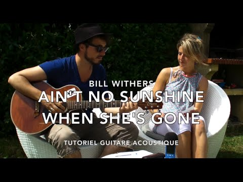 Ain' t no sunshine (Bill Withers) - Tuto guitare (Part 1/2) + TABS